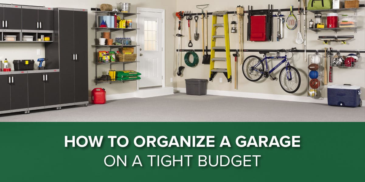 how to organize garage on tight budget
