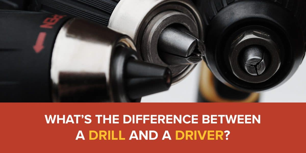 What's the Difference Between a Drill and a Driver?