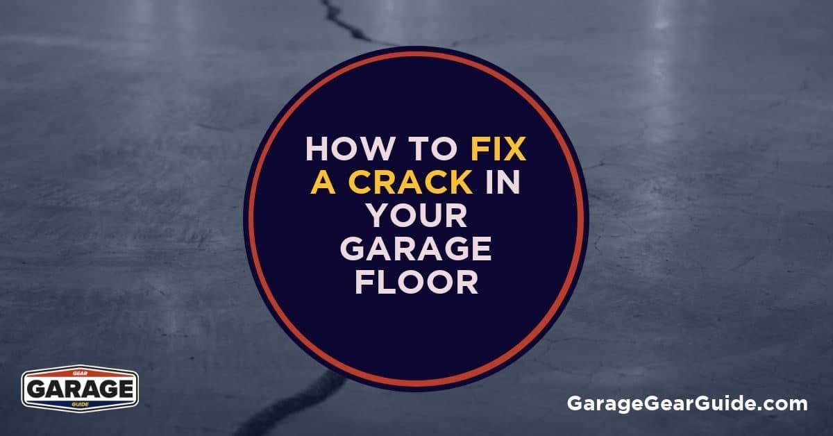 How to Fix Crack In Garage Floor