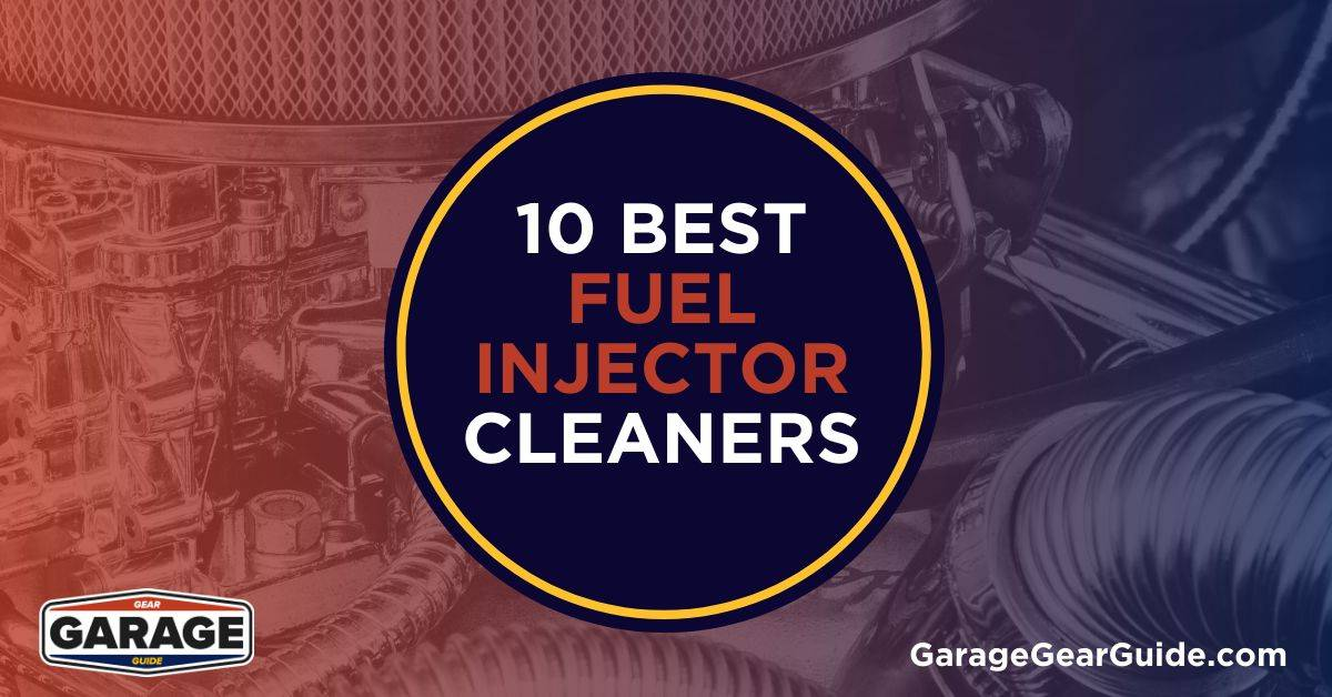 10 Best Fuel Injector Cleaners for Your Car