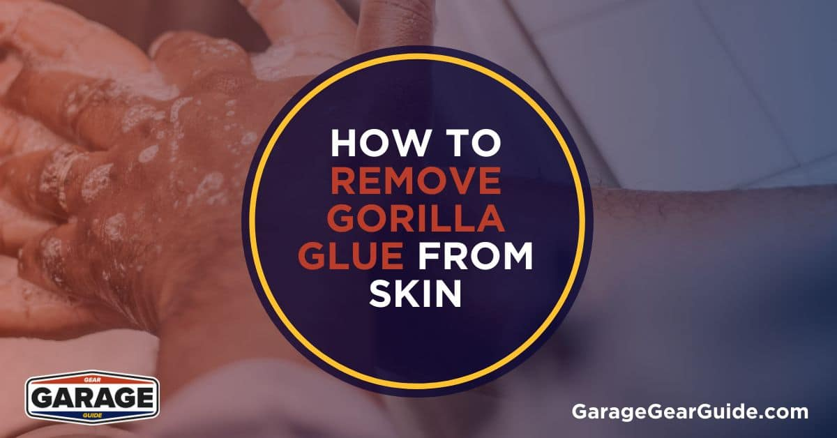 How to Remove Gorilla Glue from Skin